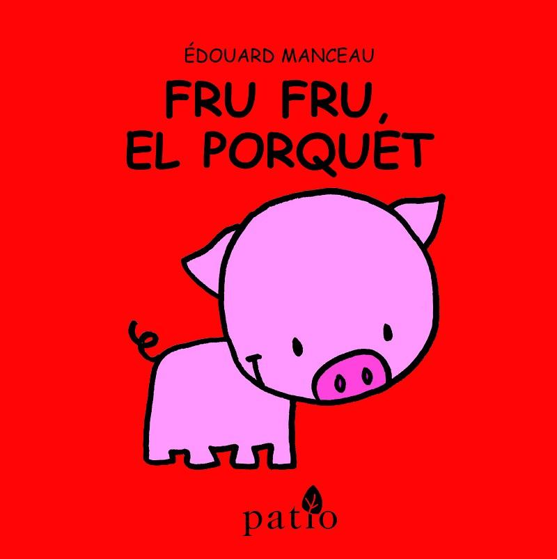 Fru Fru El Porquet